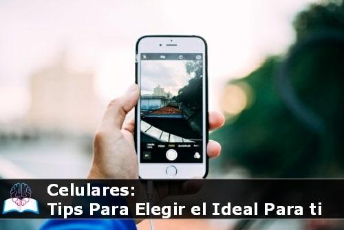 comprar los celulares ideales para ti