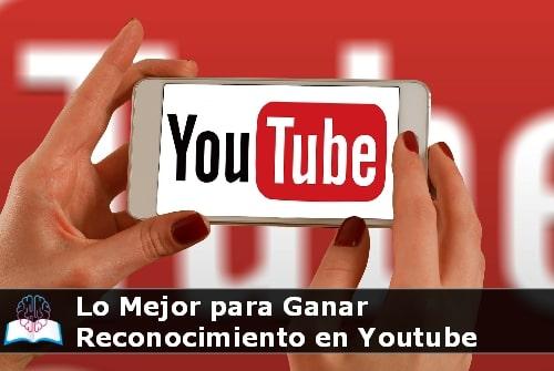 obtener reconocimiento en Youtube