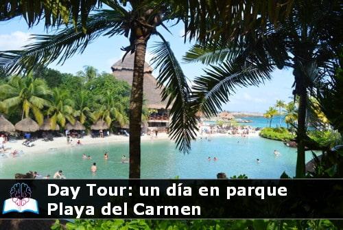 un día en parque Playa del Carmen