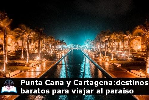 punta cana y Cartagena